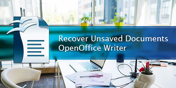 How to recover unsaved OpenOffice Writer documents