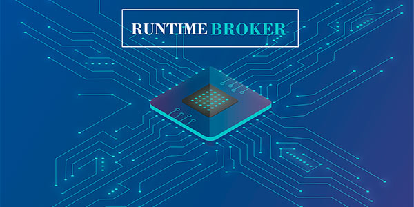 What is the Runtime Broker process and what is it used for?